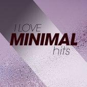 I Love Minimal Hits de Various Artists
