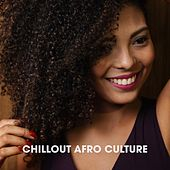 Chillout Afro Culture von Various Artists