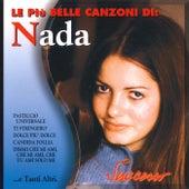 Le Piu' Belle Canzoni Di Nada von Nada