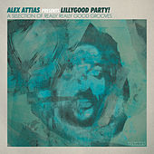 Alex Attias Presents Lillygood Party de Various Artists
