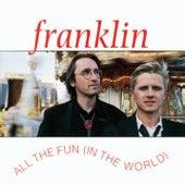 All the Fun (In the World) von Franklin