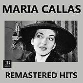 Maria Callas Remastered HITS by Maria Callas