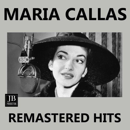 Maria Callas Remastered HITS by Maria Callas