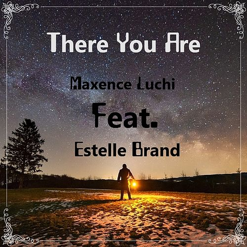 There You Are von Maxence Luchi