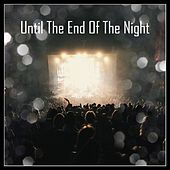 Until The End Of The Night von Various Artists