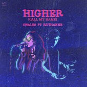 Higher (Call My Name) von Swales