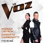 Y Tú Te Vas (La Voz) by Neenah Cintrón