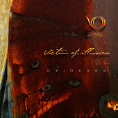 Oxideyes de Victim Of Illusion