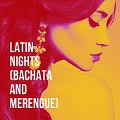Latin Nights (Bachata And Merengue) de Various Artists