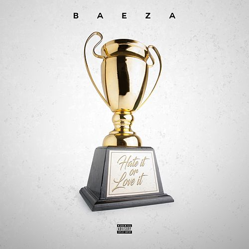 Hate It Or Love It by Baeza
