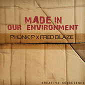 Made In Our Environment by Phonkp