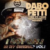 I Got Cali In My Swishaz, Vol. 1 von Dabo Fetti
