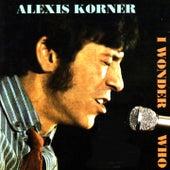 I Wonder Who de Alexis Korner