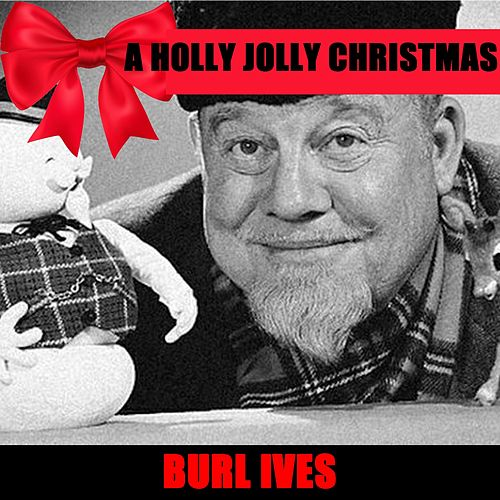 A Holly Jolly Christmas ! de Burl Ives