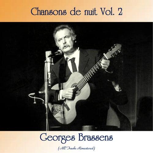 Chansons de nuit Vol. 2 (All Tracks Remastered) de Georges Brassens