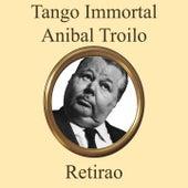 Retirao by Anibal Troilo