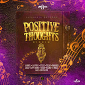 Positive Thoughts Riddim by Various Artists