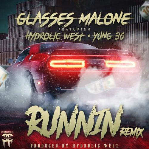 Runnin (Remix) by Glasses Malone