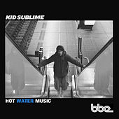 Hot Water Music by Kid Sublime