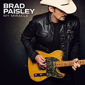 My Miracle by Brad Paisley