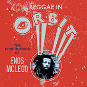 Reggae in Orbit: The Productions of Enos Mcleod von Various Artists