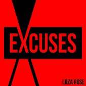 Excuses by Loza Rose