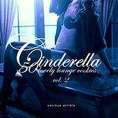 Cinderella, Vol. 2 (50 Lovely Lounge Cookies) by Various Artists