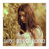 Love on the Brain by Stella Serena Miori