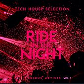 Ride in the Night (Tech House Selection), Vol. 1 by Various Artists