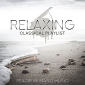 Relaxing Classical Playlist: Peaceful Piano Music von Various Artists
