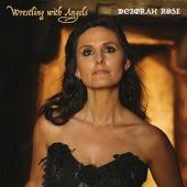Wrestling with Angels di Deborah Rose