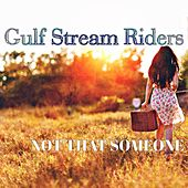 Not That Someone by Gulf Stream Riders