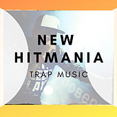 New Hitmania Trap Music von Various