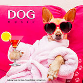 Dog Music: Relaxing Music For Dogs, Pets and Music For Dog's Ears de Music For Dogs
