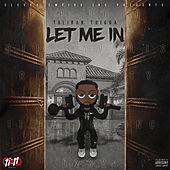 Let Me In by Taliban Trigga