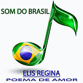 Poema de Amor (Som do Brasil) von Elis Regina