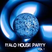 Italo House Party, Vol. 1 von Various