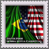 Bossa Nova Carnival (Jazz Meets the Bossa Nova) by Dave Pike