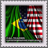 Plays the Contemporary Music of Mexico and Brazil (Jazz Meets the Bossa Nova) by Cal Tjader