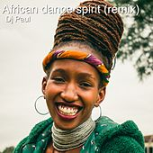 African Dance Spirit (Remix) de DJ Paul