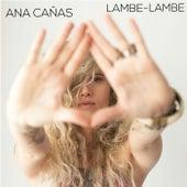 Lambe-Lambe by Ana Cañas