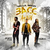 Bacc At It Again (feat. Quavo & Gucci Mane) by Yella Beezy