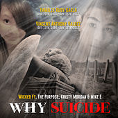 Why Suicide(feat. The Purpose, Kristy Morgan & Mike E) de Wicked