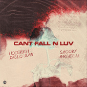 Can't Fall N Luv (feat. Smooky MarGielaa) by Hoodrich Pablo Juan