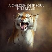 A Childish Deep Soul Hits Revue de Various Artists