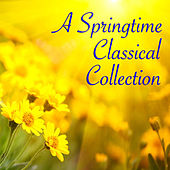 A Springtime Classical Collection von Various Artists