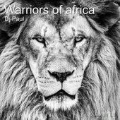 Warriors of Africa de DJ Paul