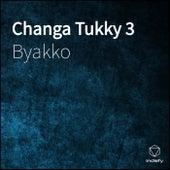 Changa Tukky 3 de BYAKKO