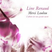 Merci Loulou (L'album de mes grands succès) by Line Renaud