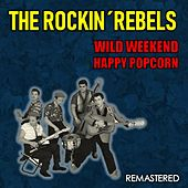Wild Weekend & Happy Popcorn (Remastered) de The Rockin' Rebels